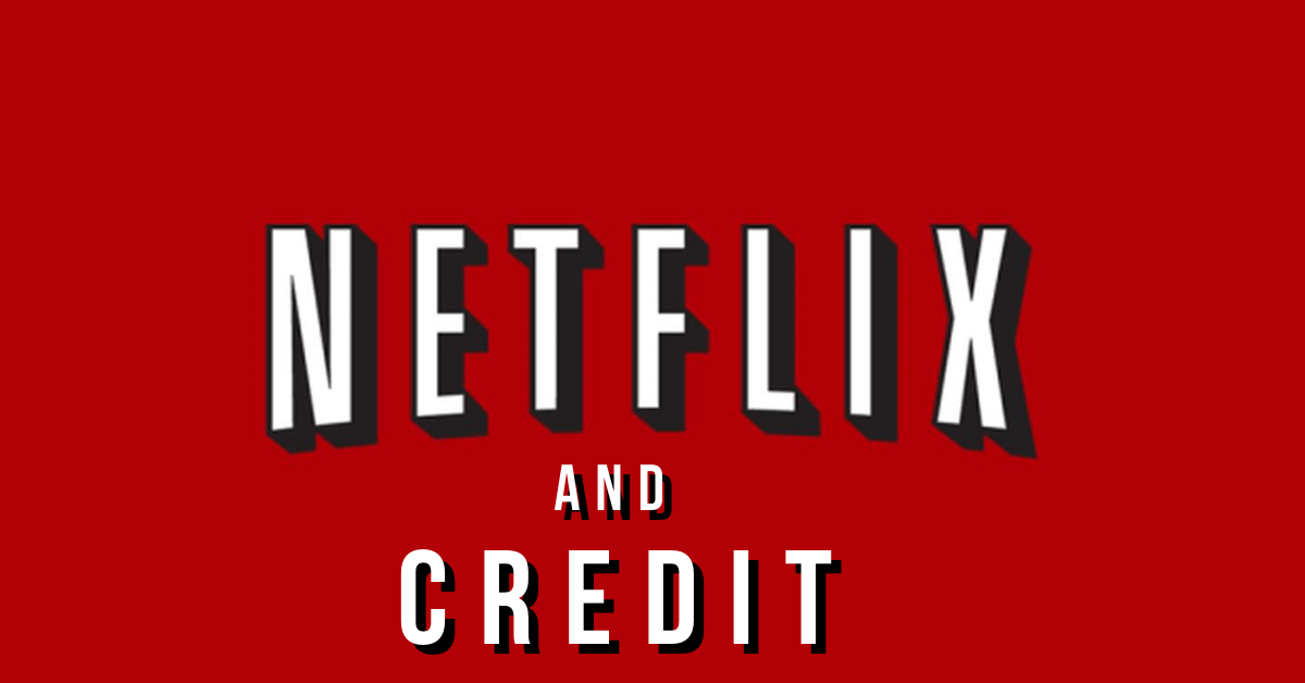 netflixandcredit